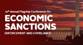 12th Annual Flagship Conference on Economic Sanctions Enforcement and Compliance