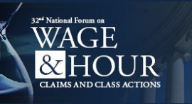 32nd National Forum on Wage & Hour & Litigation