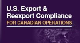 U.S. Export & Reexport Compliance For Canadian Operations